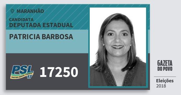 Santinho Patricia Barbosa 17250 (PSL) Deputada Estadual | Maranhão | Eleições 2018