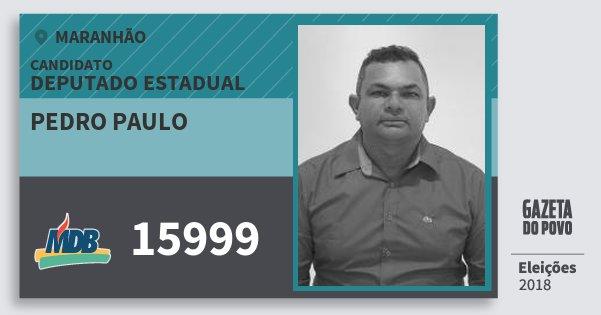 Santinho Pedro Paulo 15999 (MDB) Deputado Estadual | Maranhão | Eleições 2018