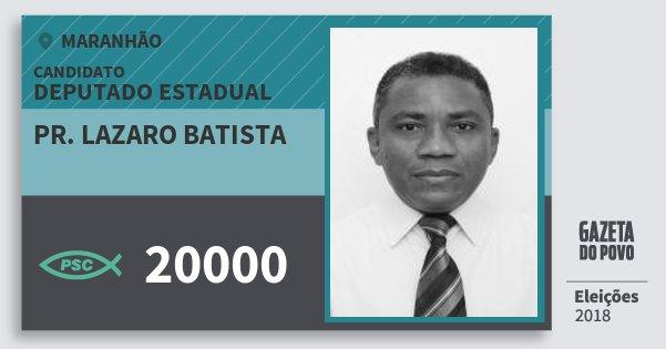 Santinho Pr. Lazaro Batista 20000 (PSC) Deputado Estadual | Maranhão | Eleições 2018