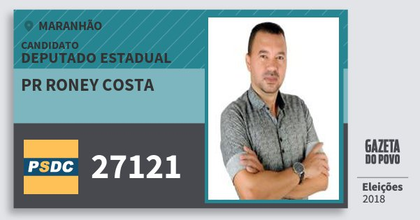 Santinho Pr Roney Costa 27121 (DC) Deputado Estadual | Maranhão | Eleições 2018