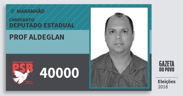 Santinho Prof Aldeglan 40000 (PSB) Deputado Estadual | Maranhão | Eleições 2018