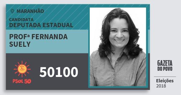 Santinho Profª Fernanda Suely 50100 (PSOL) Deputada Estadual | Maranhão | Eleições 2018