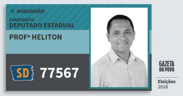 Santinho Profº Heliton 77567 (SOLIDARIEDADE) Deputado Estadual | Maranhão | Eleições 2018