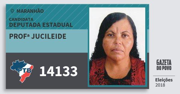 Santinho Profª Jucileide 14133 (PTB) Deputada Estadual | Maranhão | Eleições 2018