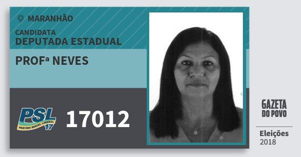 Santinho Profª Neves 17012 (PSL) Deputada Estadual | Maranhão | Eleições 2018