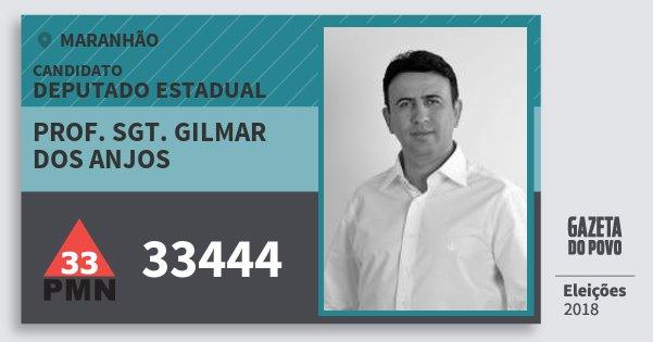 Santinho Prof. Sgt. Gilmar dos Anjos 33444 (PMN) Deputado Estadual | Maranhão | Eleições 2018