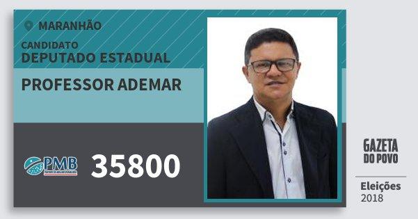 Santinho Professor Ademar 35800 (PMB) Deputado Estadual | Maranhão | Eleições 2018