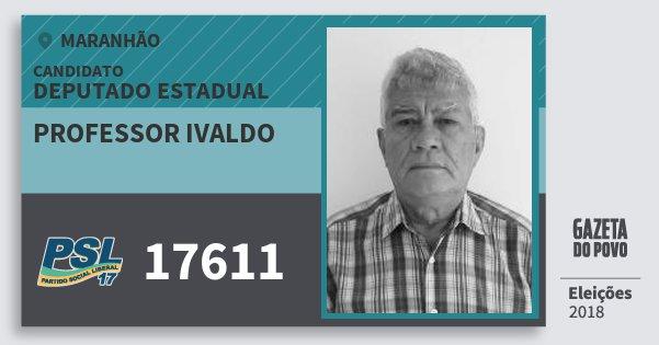 Santinho Professor Ivaldo 17611 (PSL) Deputado Estadual | Maranhão | Eleições 2018