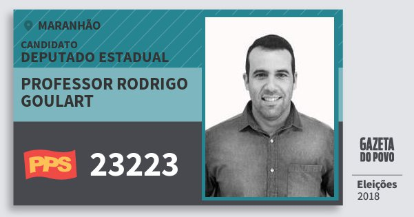 Santinho Professor Rodrigo Goulart 23223 (PPS) Deputado Estadual | Maranhão | Eleições 2018