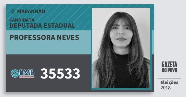 Santinho Professora Neves 35533 (PMB) Deputada Estadual | Maranhão | Eleições 2018