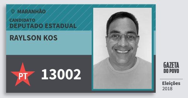 Santinho Raylson Kos 13002 (PT) Deputado Estadual   Maranhão   Eleições 2018
