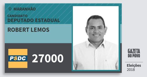Santinho Robert Lemos 27000 (DC) Deputado Estadual | Maranhão | Eleições 2018