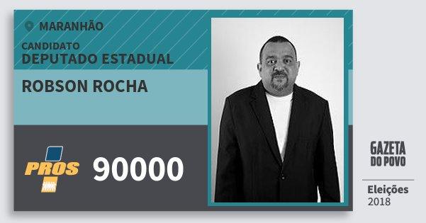 Santinho Robson Rocha 90000 (PROS) Deputado Estadual | Maranhão | Eleições 2018