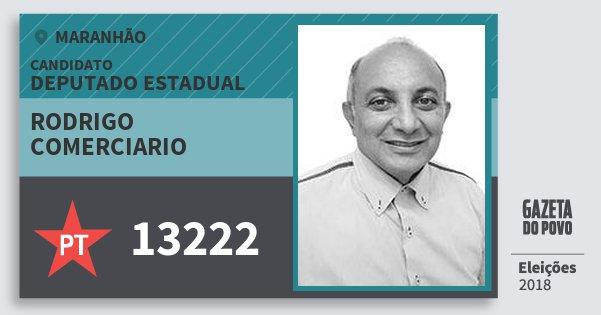 Santinho Rodrigo Comerciario 13222 (PT) Deputado Estadual | Maranhão | Eleições 2018