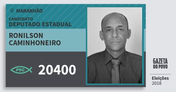 Santinho Ronilson Caminhoneiro 20400 (PSC) Deputado Estadual | Maranhão | Eleições 2018