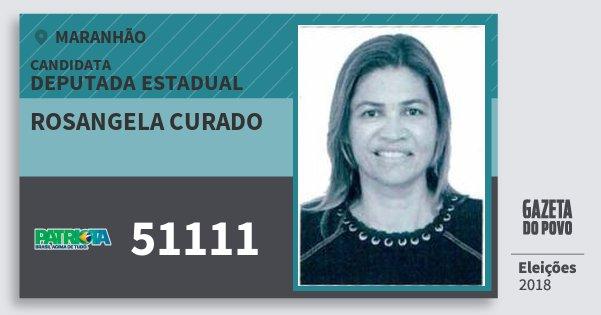 Santinho Rosangela Curado 51111 (PATRI) Deputada Estadual | Maranhão | Eleições 2018