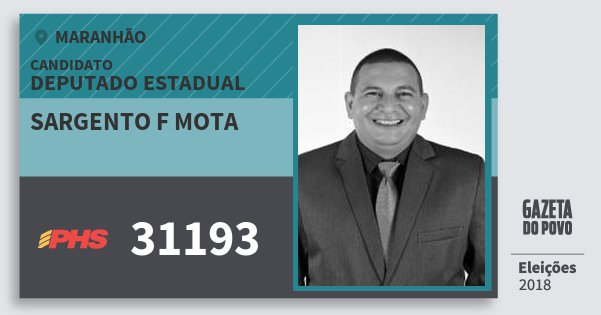 Santinho Sargento F Mota 31193 (PHS) Deputado Estadual | Maranhão | Eleições 2018