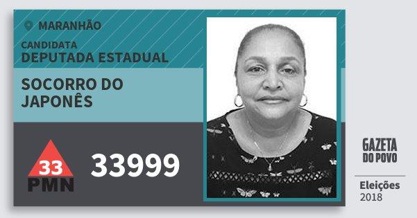 Santinho Socorro do Japonês 33999 (PMN) Deputada Estadual | Maranhão | Eleições 2018