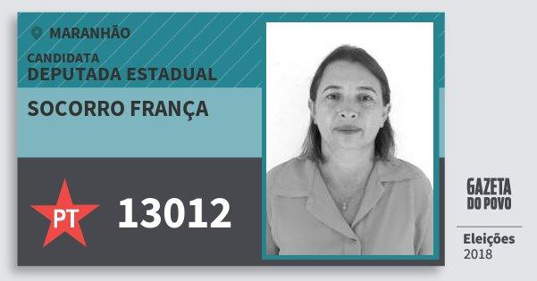 Santinho Socorro França 13012 (PT) Deputada Estadual | Maranhão | Eleições 2018