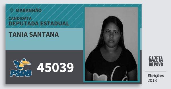 Santinho Tania Santana 45039 (PSDB) Deputada Estadual | Maranhão | Eleições 2018