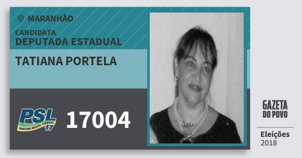 Santinho Tatiana Portela 17004 (PSL) Deputada Estadual | Maranhão | Eleições 2018