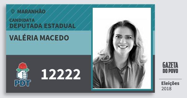 Santinho Valéria Macedo 12222 (PDT) Deputada Estadual | Maranhão | Eleições 2018
