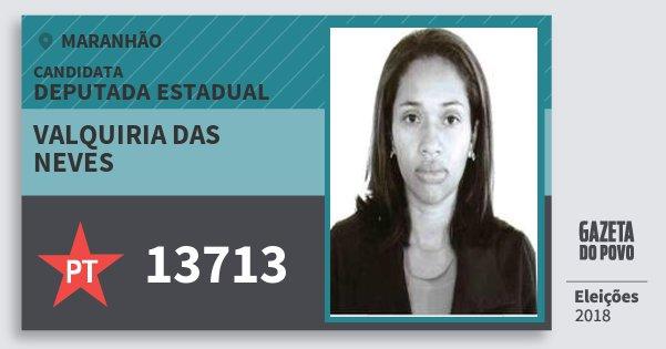 Santinho Valquiria das Neves 13713 (PT) Deputada Estadual | Maranhão | Eleições 2018