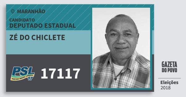 Santinho Zé do Chiclete 17117 (PSL) Deputado Estadual | Maranhão | Eleições 2018