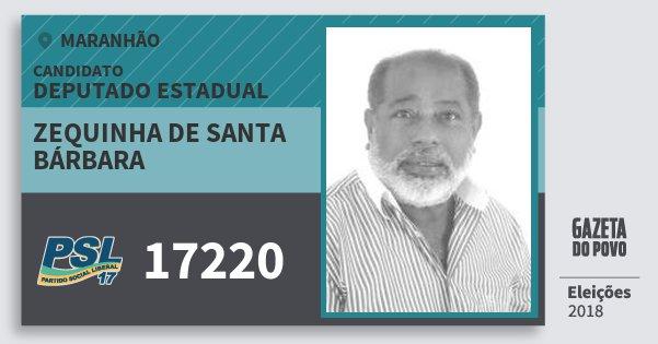 Santinho Zequinha de Santa Bárbara 17220 (PSL) Deputado Estadual | Maranhão | Eleições 2018