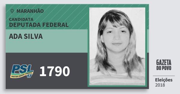 Santinho Ada Silva 1790 (PSL) Deputada Federal | Maranhão | Eleições 2018