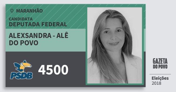 Santinho Alexsandra - Alê do Povo 4500 (PSDB) Deputada Federal | Maranhão | Eleições 2018