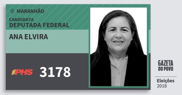 Santinho Ana Elvira 3178 (PHS) Deputada Federal | Maranhão | Eleições 2018