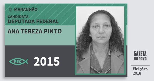 Santinho Ana Tereza Pinto 2015 (PSC) Deputada Federal | Maranhão | Eleições 2018
