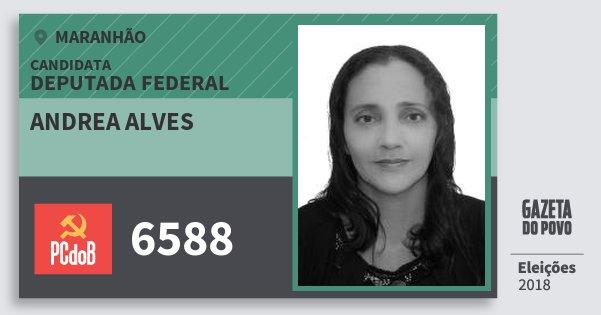 Santinho Andrea Alves 6588 (PC do B) Deputada Federal | Maranhão | Eleições 2018