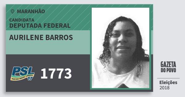 Santinho Aurilene Barros 1773 (PSL) Deputada Federal | Maranhão | Eleições 2018