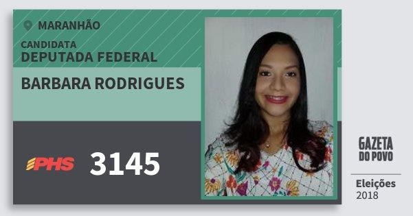 Santinho Barbara Rodrigues 3145 (PHS) Deputada Federal | Maranhão | Eleições 2018