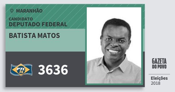 Santinho Batista Matos 3636 (PTC) Deputado Federal | Maranhão | Eleições 2018
