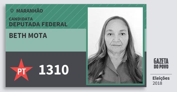 Santinho Beth Mota 1310 (PT) Deputada Federal | Maranhão | Eleições 2018