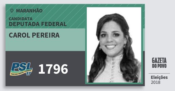 Santinho Carol Pereira 1796 (PSL) Deputada Federal | Maranhão | Eleições 2018