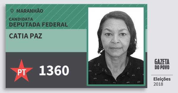 Santinho Catia Paz 1360 (PT) Deputada Federal | Maranhão | Eleições 2018