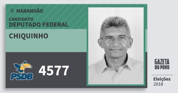 Santinho Chiquinho 4577 (PSDB) Deputado Federal | Maranhão | Eleições 2018