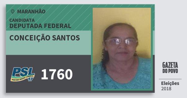 Santinho Conceição Santos 1760 (PSL) Deputada Federal | Maranhão | Eleições 2018