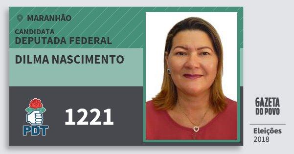 Santinho Dilma Nascimento 1221 (PDT) Deputada Federal | Maranhão | Eleições 2018