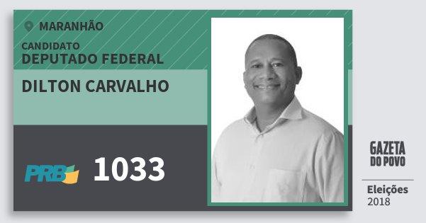 Santinho Dilton Carvalho 1033 (PRB) Deputado Federal | Maranhão | Eleições 2018
