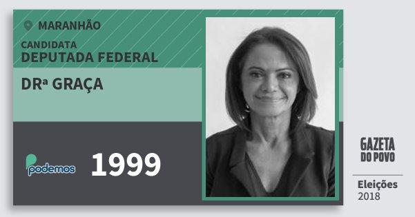 Santinho Drª Graça 1999 (PODE) Deputada Federal | Maranhão | Eleições 2018