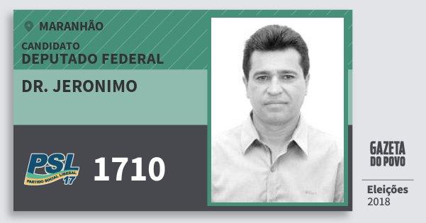 Santinho Dr. Jeronimo 1710 (PSL) Deputado Federal | Maranhão | Eleições 2018