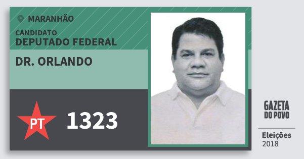 Santinho Dr. Orlando 1323 (PT) Deputado Federal | Maranhão | Eleições 2018