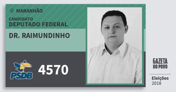 Santinho Dr. Raimundinho 4570 (PSDB) Deputado Federal | Maranhão | Eleições 2018