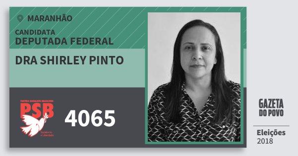 Santinho Dra Shirley Pinto 4065 (PSB) Deputada Federal | Maranhão | Eleições 2018
