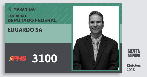 Santinho Eduardo Sá 3100 (PHS) Deputado Federal | Maranhão | Eleições 2018